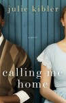 Calling Me Home Review and Book Club Phone Call with Julie Kibler