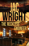 Interview with Jac Wright. The Reckless Engineer releases this week