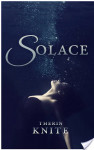 Solace by Therin Knite Review