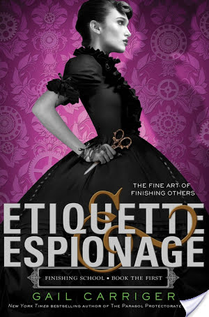 Book Review – Etiquette & Espionage (Finishing School #1)