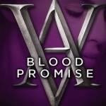 Vampire Academy Blood Promis
