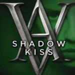 Vampire Academy Shadow Kiss