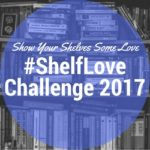 #ShelfLove 2017: Top books on my shelf the longest that I haven't read