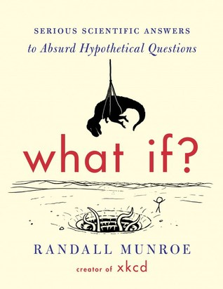 Book Review – What If? Serious Scientific Answers to Absurd Hypothetical Questions