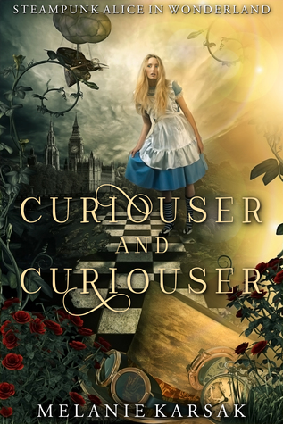 Curiouser and Curiouser (Steampunk Fairy Tales)